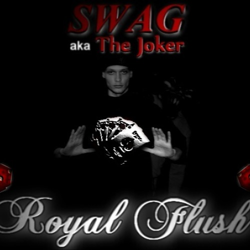 SWAG - Royal Flush Feat. S4T0X