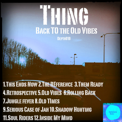 Thing - Back To The Old Vibes album preview mix (ALBUM IS OUT)