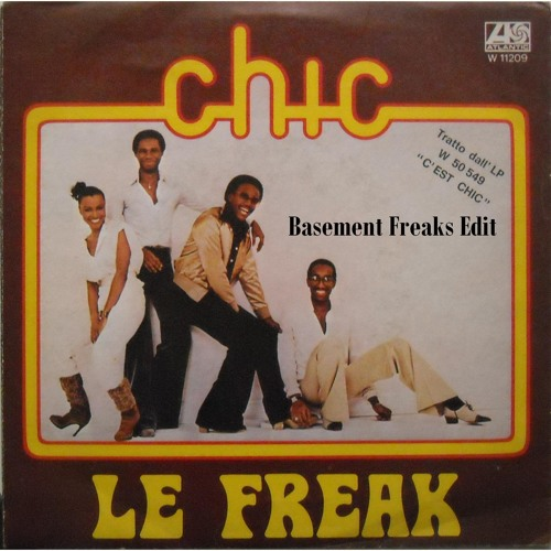 Chic - Le Freak (Basement Freaks Edit)