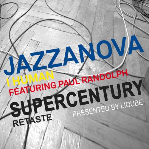 Jazzanova 'I Human' (Liqube's Supercentury Retaste) [FREE DL]