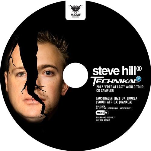 """[FREE DJ MIX] Steve Hill vs Technikal """"Free At Last"""" 2012 Tour CD Sampler"""