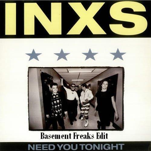 I.N.X.S - I Need U 2nite (Basement Freaks Edit)
