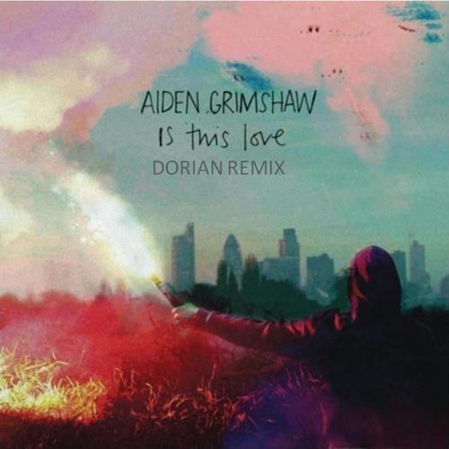 Aiden Grimshaw - Is This Love (Dorian Remix)