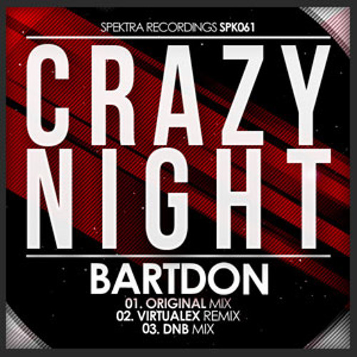 Bartdon -Crazy Night  - Drum & Bass Bartdon remix -