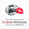 To Rome with Love - Original Motion Picture Soundtrack