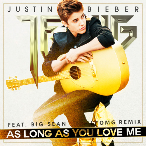 Justin Bieber Let Me Love You Free Download: As Long As You Love Me (LFOMG Dubstep