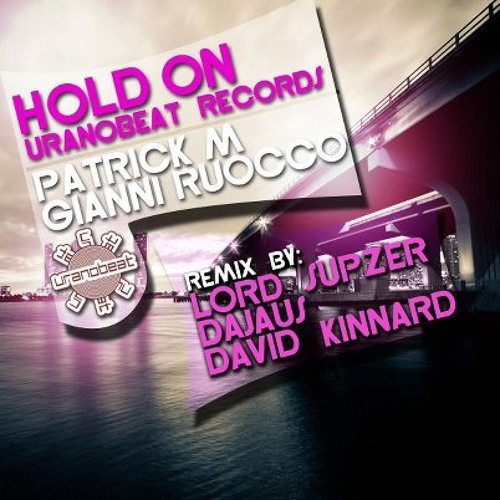 Patrick M Gianni Ruocco - Hold On (Original Mix)
