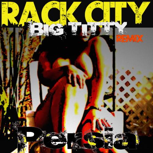Rack City (Big Titty Bitch) RMX
