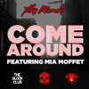 Come Around (Featuring Mia Moffet)