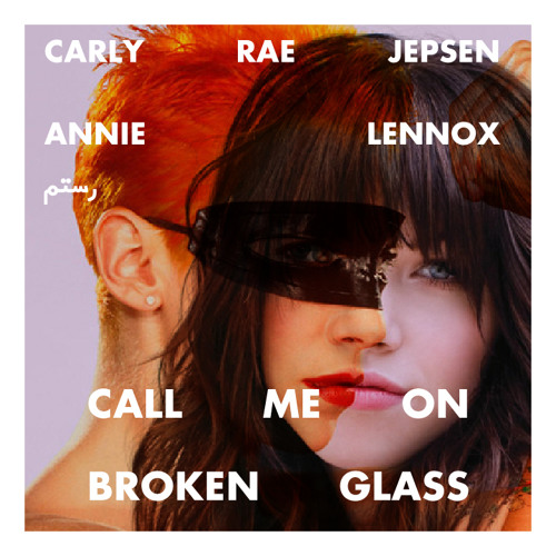Carly Rae Jepsen / Annie Lennox - Call me on Broken Glass
