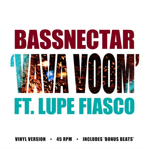 Bassnectar - Vava Voom [ft. Lupe Fiasco] (Vinyl Version)