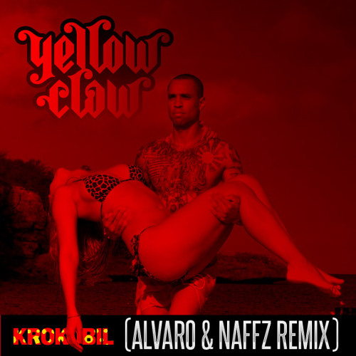 Yellow Claw - Krokobil (ALVARO & Naffz Remix)