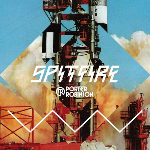 Porter Robinson - Spitfire