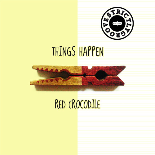 Strictly Groove contest ft. Things Happen - Red Crocodile (TRR Philo Pleasure Rmx))