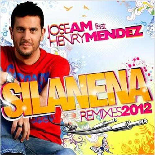 JOSE AM FEAT HENRY MENDEZ - SILANENA (2012 REMIXES)