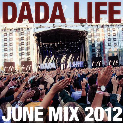 Dada Life - June 2012 Mix