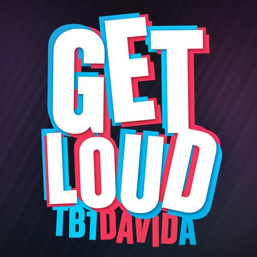 Get Loud (Ft. David A) - TB1