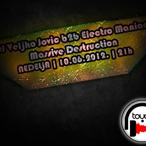 DJ Veljko Jovic b2b Electro Maniac - Massive Destruction [Touch Radio]