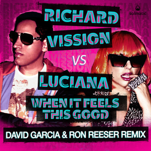 Richard Vission vs Luciana - WIFTG (David Garcia & Ron Reeser Mix) OUT NOW on BEATPORT!!