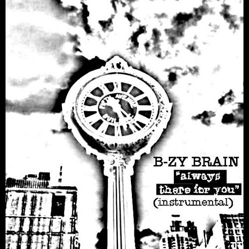 """B-ZY BRAIN - """"ALWAYS THERE FOR YOU"""" (instrumental)(NO MORE AVAILABLE)"""