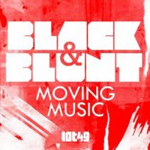 Black & Blunt - Moving Music