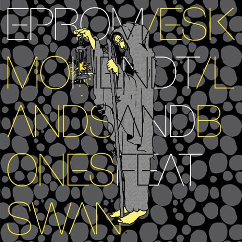 Lands and Bones feat. Swan (ESKMO Warp Records)