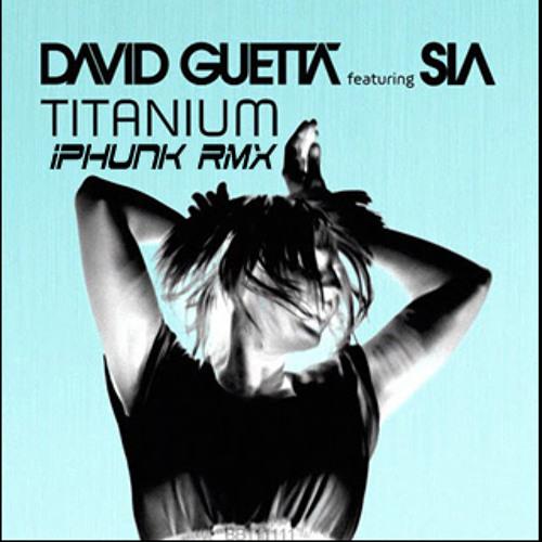 David Guetta Ft.Sia - Titanium - iPhunk RMX
