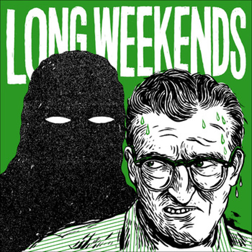 Long Weekends - Don't Reach Out