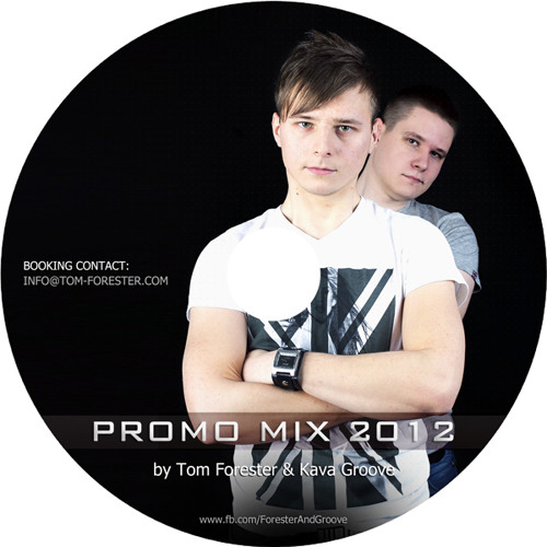 Tom Forester & Kava Groove - Promo Mix (June 2012)