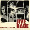 Mikhael Paskalev   Jive Babe