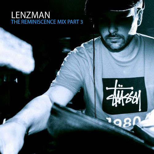 Lenzman - The Reminiscence Mix Part 3