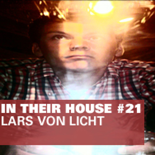 In Their House #21 - Lars von Licht