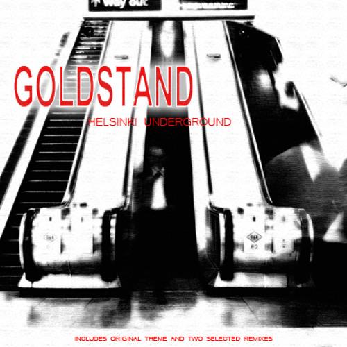 Goldstand - Helsinki Underground (Original Mix)