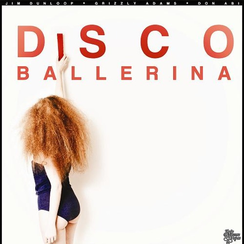 Jim Dunloop & Grizzly Adams present DON ABI - DISCO BALLERINA [FMAP 013]