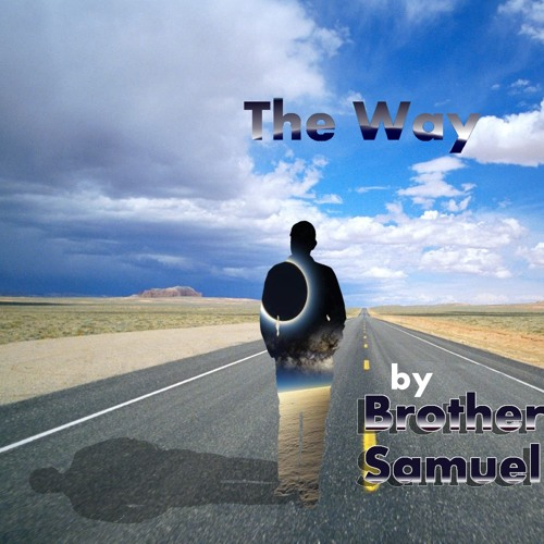 The Way-(Original Drum n Bass Tune)--by- Brother Samuel- Unreleased