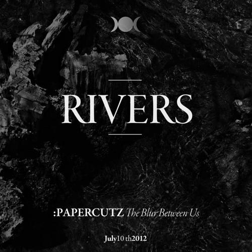 PAPERCUTZ -  RIVERS (WIK▲N RmX)