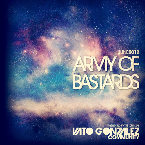 VatoGonzalez.com community presents - Army of Bastards mixtape 1 (June 2012)