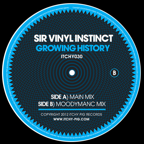 """ITCHY030: Sir Vinyl Instinct - Growing History (inc Moodymanc) (12"""" Out Now)"""