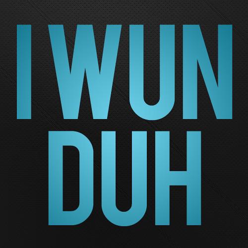 JNL - I Wun Duh
