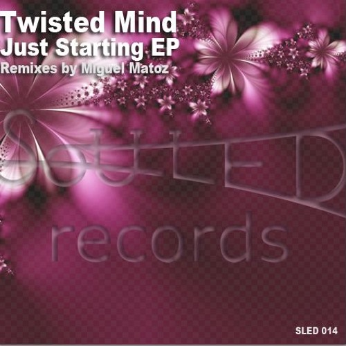 Just Starting - Twisted Mind (Original Mix  OUT NOW  IN BEATPORT