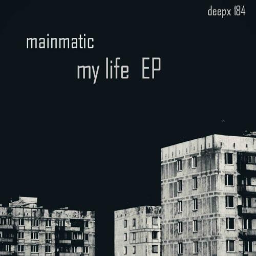 mainmatic-my life