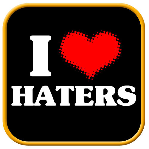 Haters Need to Stop It