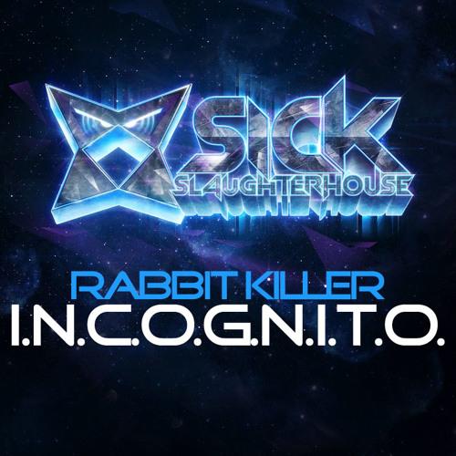Rabbit Killer - I.N.C.O.G.N.I.T.O. (Original Mix)  [PREVIEW]