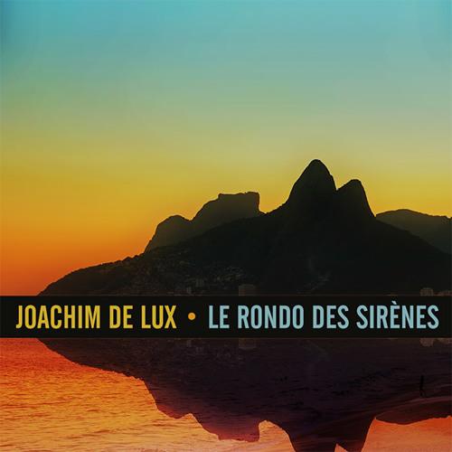 Joachim De Lux - Le Rondo Des Sirènes (Magnetic Goat's Summer Storm Remix)