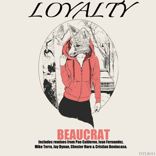 DTLR011B Beaucrat - Loyalty [Pao Calderon Remix] [Dance Through Life Records]