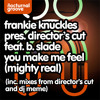 Download Frankie Knuckles pres. Director's Cut feat. B. Slade - You Make Me Feel (DJ Meme Remix) Mp3
