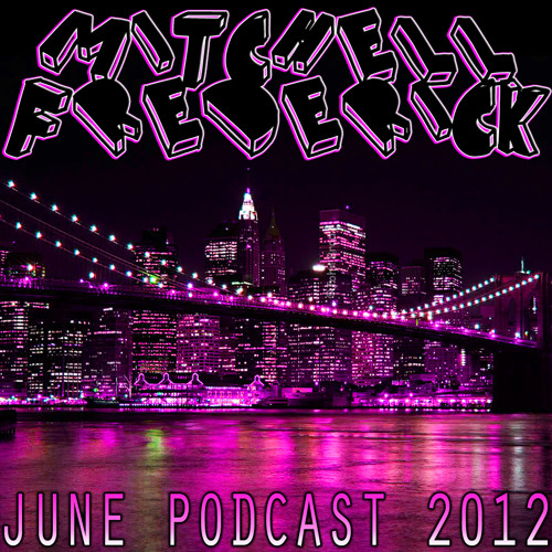 Mitchell Frederick - June Podcast 2012