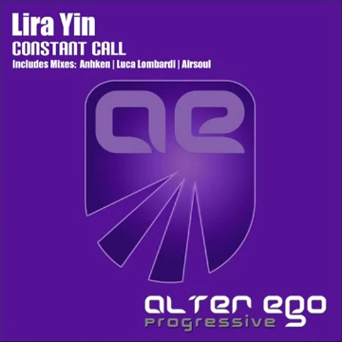 Lira Yin - Constant Call (Luca Lombardi Remix)[Alter Ego Records]