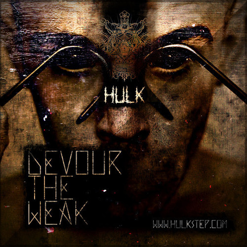 HULK - Devour The Weak