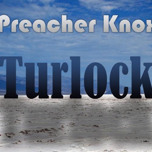 Preacher Knox - Turlock (mix)